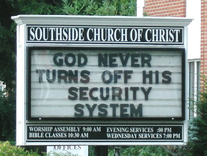 Southside Church of Christ sign. God never turns off his security system