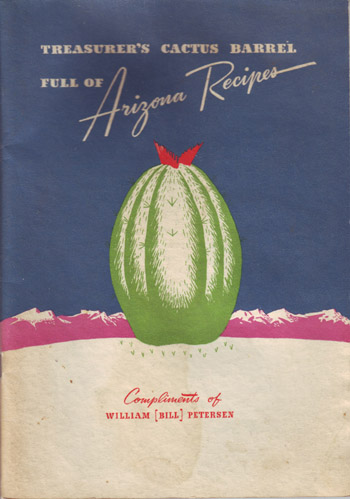 Vintage Cookbook. Treasurer's Cactus Barrel full of Arizona Recipes